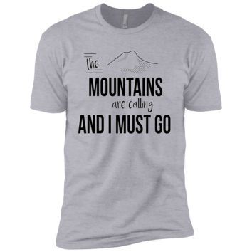 The Mountains are Calling and I Must Go T-Shirt Next Level Premium Short Sleeve T-Shirt