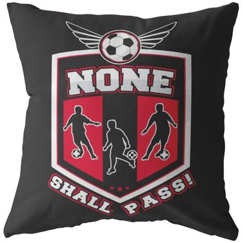 Funny Soccer Pillows None Shall Pass