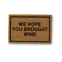 Hope You Brought Wine Coir Doormat
