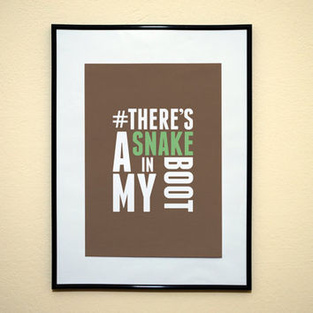 Hashtag There's A Snake In My Boot Toy Story Movie Quote Art Print 8x10 Inches Buy 2 Get 1 Free