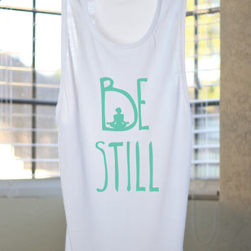 Be Still Flowy Muscle Tank - Yoga Shirt - Flowy tank - Yoga Top - Yoga Clothes - Women's Yoga Tops - Women's Yoga - Gift For Yoga Lover