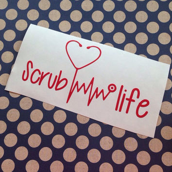 Scrub Life | Nurse Decal | Preppy Decals | Nurse Vinyl| Stethoscope Vinyl Decal  | Patient Decal | Nurse Gift Sticker | Car Decal | Custom