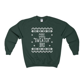 Ugly Christmas Sweater - Cool Sweater Bro Sweatshirt