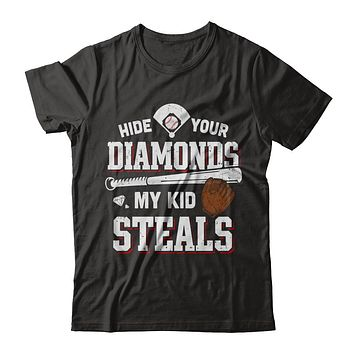 Hide Your Diamonds My Kid Steals Baseball