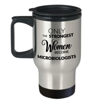 Microbiology Travel Mug Microbiologist Mug - Only the Strongest Women Become Microbiologists Stainless Steel Insulated Travel Mug with Lid Coffee Cup