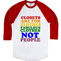 CLOSETS ARE FOR CLOTHES NOT PEOPLE BASEBALL TEE | | SKREENED