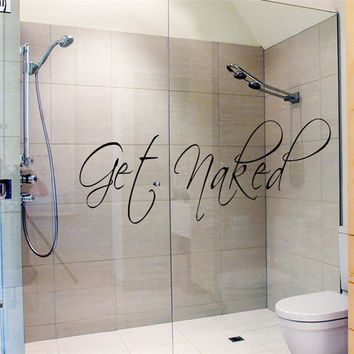 Get Naked Quotes Lettering Word Bathroom Wall Sticker