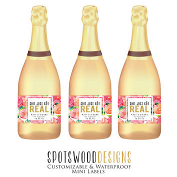 Mini Shit Just Got Real Custom Wine Label. Champagne Label. Engagement Party Decorations. Favors. Engagement Gift. Newly Engaged Gift.