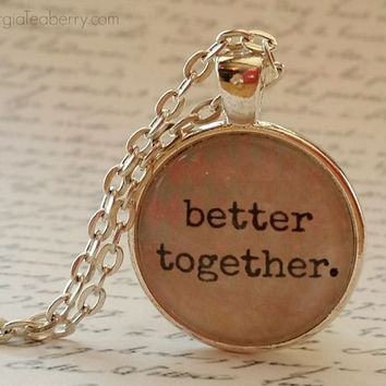 Better Together, glass dome necklace, glass pendant, gift ideas, wedding favor, groomsmen, bridesmaids, first dance, Jack Johnson Song