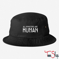 All monsters are human bucket hat