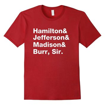 Alexander Hamilton & Burr Founding Fathers Funny T-Shirt