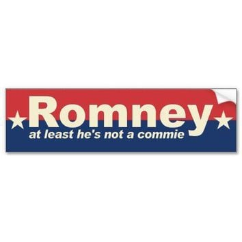 Romney - at least he's not commie - anti Obama Bumper Sticker from Zazzle.com