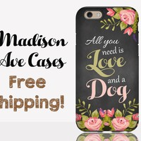 All You Need Is Love And A Dog Quote Flower Animal Pet Cat Chalkboard Samsung Galaxy Edge S7 S6 S5 iPhone 5s 5c 4 4s 6 Plus Tough Phone Case