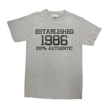 Funny Birthday T Shirt Established 1986 (Any Year) 100% Authentic Custom TShirt 30th Birthday Gift Birthday Present Mens Ladies Tee - SA26