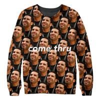 Drake Come Thru Sweatshirt