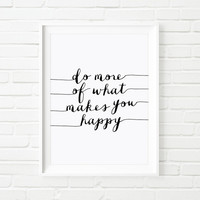 """Printable Art Typography Poster """"Do More of What Makes You Happy"""" Motivational Print Home Decor Instant Download Inspirational Poster"""