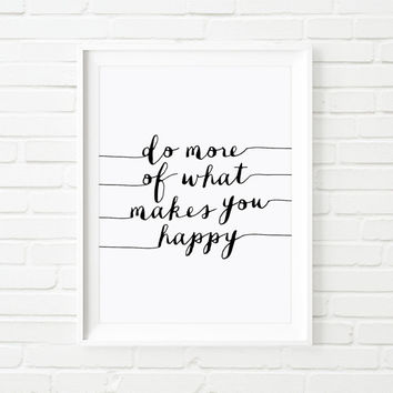 "Printable Art Typography Poster ""Do More of What Makes You Happy"" Motivational Print Home Decor Instant Download Inspirational Poster"
