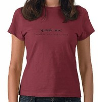 Spank me!, I've been a very naughty girl Tee Shirts from Zazzle.com