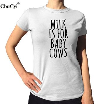 Vegan Harajuku Women Clothes T Shirt Milk Is For Baby Cows Slogan Cotton Tee Shirt  Veganism Tumblr Cotton T-Shirt Top Femme