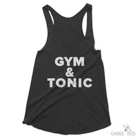 Gym and Tonic  (Black & White) - Tank   Workout T-Shirt   Funny Tee   Running Apparel   Race Day Shirt   Party Humor   Fashion Trends