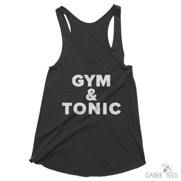 Gym and Tonic  (Black & White) - Tank | Workout T-Shirt | Funny Tee | Running Apparel | Race Day Shirt | Party Humor | Fashion Trends