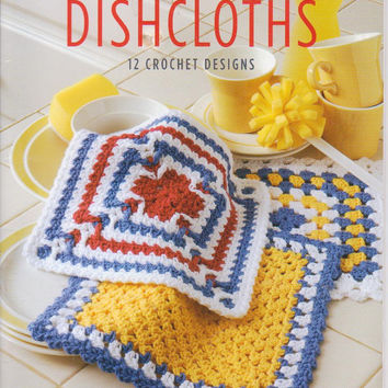 Dishcloths 12 crochet designs book Leisure Arts 5547 using worsted weight cotton yarn both multi colored and solid patterns