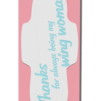 Thanks for Always Being My Wing Woman - Pad Shaped Card