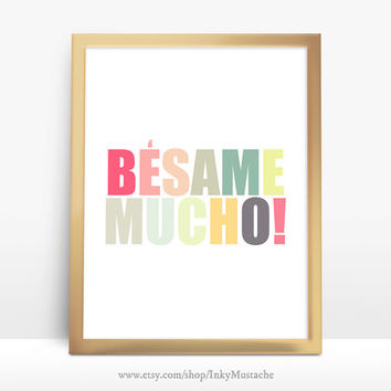 Printable Wall Art Printable Quote Decor calligraphy print home decor typography Besame Mucho! 8x10inch