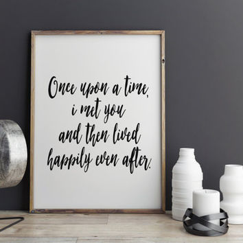 Anniversary Gift for Wife for Husband Love Quote Art Fairy Tale Art Once Upon A Time Wedding Gift From Groom to Bride From Bride to Groom