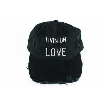 Livin On Love Distressed Cap