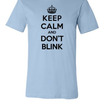 Keep calm and don't blink (Doctor Who) - Unisex T-shirt
