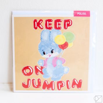 Keep On Jumpin Greeting Card