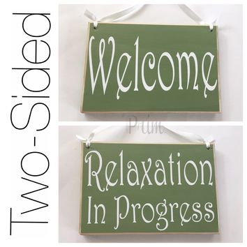 8x6 Welcome Relaxation In Progress Two Sided Wood Sign