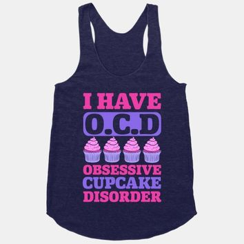 I Have OCD: Obsessive Cupcake Disorder