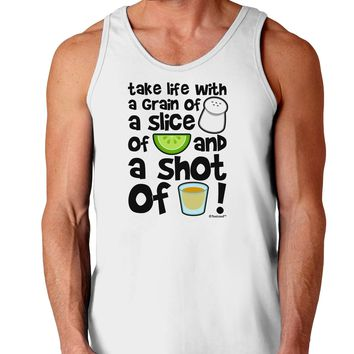 Take Life with a Grain of Salt and a Shot of Tequila Loose Tank Top  by TooLoud