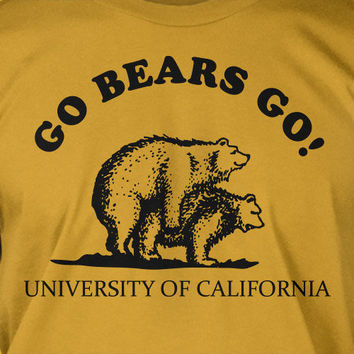 Go Bears Go California Football Funny Rude Tshirt T-Shirt Tee Shirt Mens Womens Ladies  Geek Funny