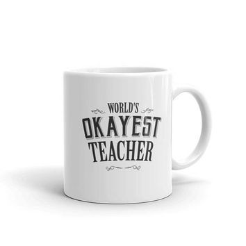 Teacher gifts, World's Okayest Teacher Coffee Mug, teacher christmas gifts, funny teacher gifts, preschool kindergarten teacher