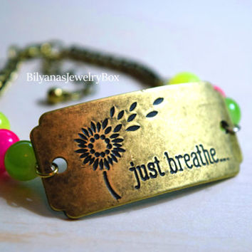 Just Breathe Bracelet - Colorful Bracelet - Neon Bracelet - Just Breathe Neon Bracelet - Dandelion Bracelet - Antique Metal Brass Bracelet