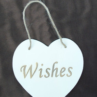 Wishes Wedding Sign, Wood Heart Sign, Rustic Wedding Heart Sign, Wedding, Bridal Shower, or Bachelor/Bachelorette Party