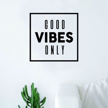 Good Vibes Only Square Quote Decal Sticker Wall Vinyl Decor Room Bedroom Art Nursery Positive Teen Kids Boy Girl