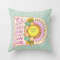 You Are My Sunshine Throw Pillow by Gigglebox