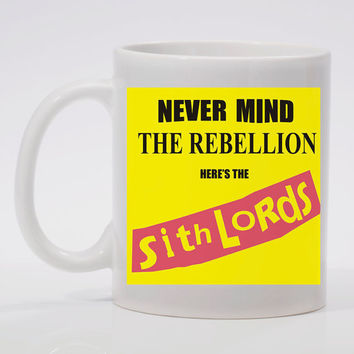 "Never Mind the Rebellion  ""Coffee Mug"""