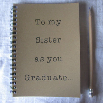 To my Sister as you Graduate... - 5 x 7 journal