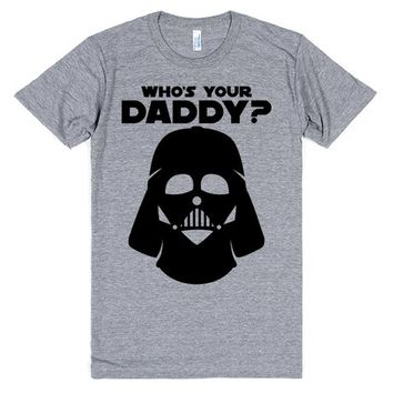 Who's Your Daddy Darth Vader Star Wars Shirt