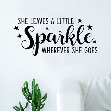 She Leaves A Little Sparkle Beautiful Design Decal Sticker Wall Vinyl Decor Art Teen Nursery Daughter Girls