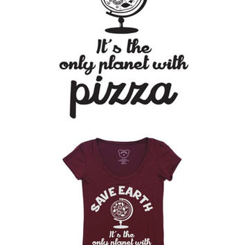 Messaggio importante.....Save Earth It's the Only Planet with Pizza Graphic T-Shirt