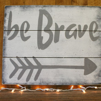 Be Brave Boys Nursery Wood Sign Pallet Sign Gray Nursery Decor Over Crib Tribal Nursery Woodland Nursery Baby Shower Gift Rustic Nursery