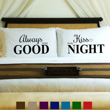 Couples Pillow Case Set - Always Kiss Good Night Free Personalization