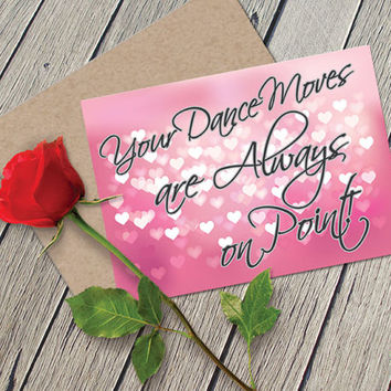 "Printable Valentine Card and Envelope, ""Your Dance Moves are Always on Point"" - True Story Instant Digital Download"