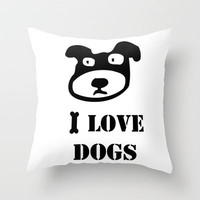 I LOVE DOGS Throw Pillow by catspaws | Society6